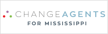 Change Agents for Mississippi