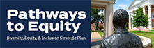 Pathways to Equity: Diversity, Equality, & Inclusion Strategic Plan