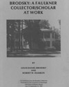 thumbnail of Brodsky:  A Faulkner Collector/Scholar at Work publication
