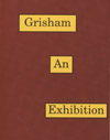 thumbnail of Grisham: An Exhibition publication