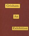 thumbnail of Grisham: An Exhibition publication