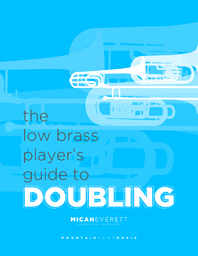 The Low Brass Player's Guide to Doubling Cover